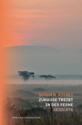 Zuhause treibt in der Ferne - Susan N. Kiguli pdf epub
