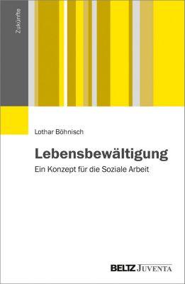 Zukünfte: Lebensbewältigung. Mit E-Book inside, Lothar Böhnisch