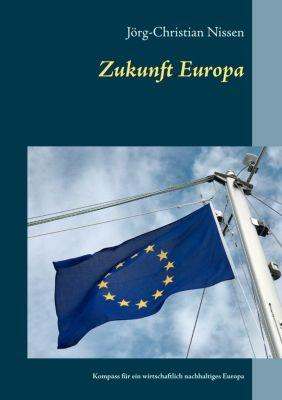 Zukunft Europa, Jörg-Christian Nissen