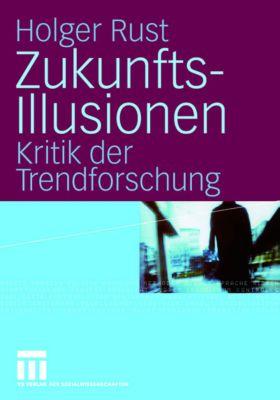 Zukunfts-Illusionen, Holger Rust