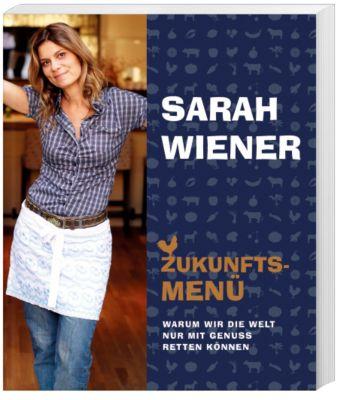 Zukunftsmenü, Sarah Wiener