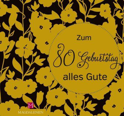 Zum 80. Geburtstag alles Gute - Christine Paxmann |