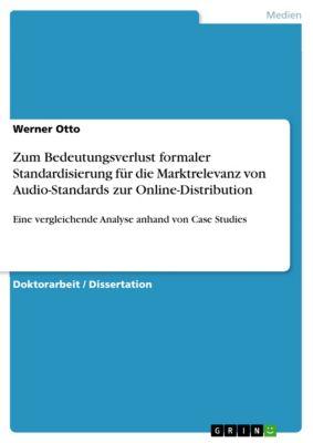 Zum Bedeutungsverlust formaler Standardisierung für die Marktrelevanz von Audio-Standards zur Online-Distribution, Werner Otto