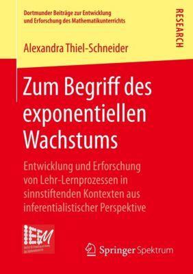 Zum Begriff des exponentiellen Wachstums, Alexandra Thiel-Schneider