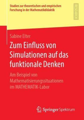 Zum Einfluss von Simulationen auf das funktionale Denken - Sabine Elter |