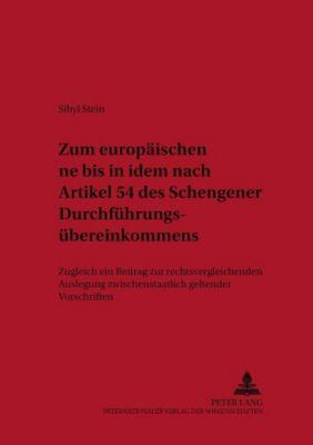 Zum europäischen ne bis in idem nach Artikel 54 des Schengener Durchführungsübereinkommens, Sibyl Stein