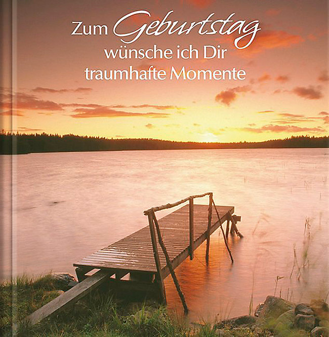 Zum Geburtstag Wunsche Ich Dir Traumhafe Momente Buch Weltbild Ch