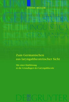 Zum Germanischen aus laryngaltheoretischer Sicht, Stefan Müller