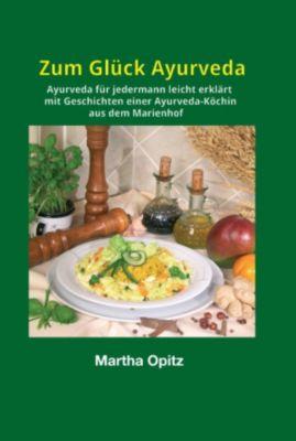Zum Glück Ayurveda, Martha Opitz