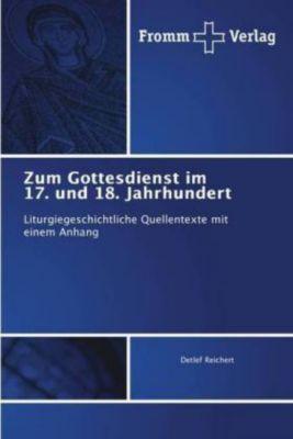 Zum Gottesdienst im 17. und 18. Jahrhundert, Detlef Reichert