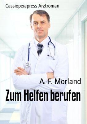 Zum Helfen berufen, A. F. Morland