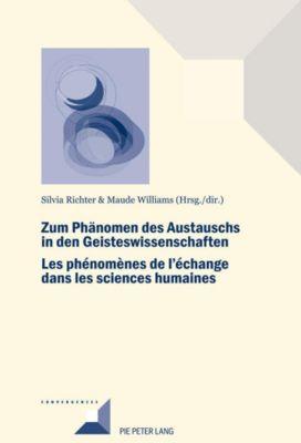 Zum Phänomen des Austauschs in den Geistwissenschaften/Les phénomènes de l'échange dans les sciences humaines, Silvia Richter, Maude Williams