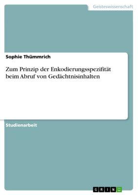 Zum Prinzip der Enkodierungsspezifität beim  Abruf von Gedächtnisinhalten, Sophie Thümmrich