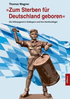 »Zum Sterben für Deutschland geboren«, Thomas Wagner