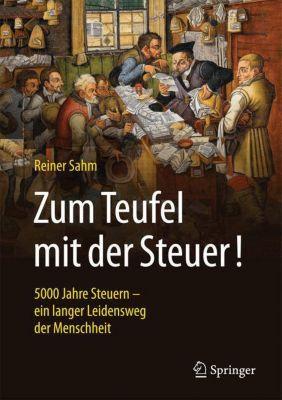 Zum Teufel mit der Steuer! - Reiner Sahm pdf epub