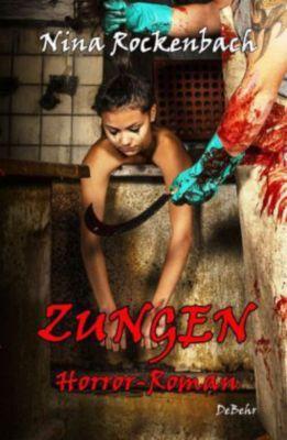 ZUNGEN - Horror-Roman - Nina Rockenbach |