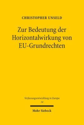 Zur Bedeutung der Horizontalwirkung von EU-Grundrechten, Christopher Unseld