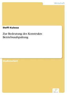 Zur Bedeutung des Konstrukts Betriebsaufspaltung, Steffi Kulessa