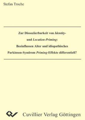Zur Dissoziierbarkeit von Identity- und Location-Priming: Beeinflussen Alter und idiopathisches Parkinson-Syndrom Priming-Effekte differentiell? - Stefan Troche |