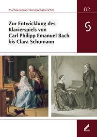 Zur Entwicklung des Klavierspiels von Carl Philipp Emanuel Bach bis Clara Schumann