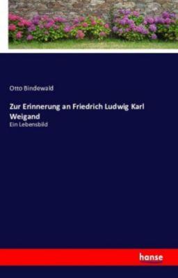 Zur Erinnerung an Friedrich Ludwig Karl Weigand - Otto Bindewald pdf epub