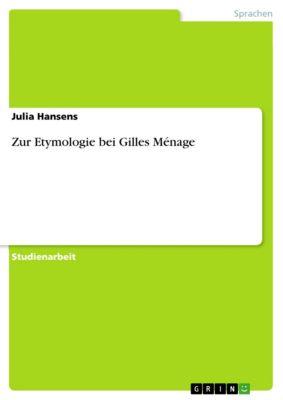 Zur Etymologie bei Gilles Ménage, Julia Hansens