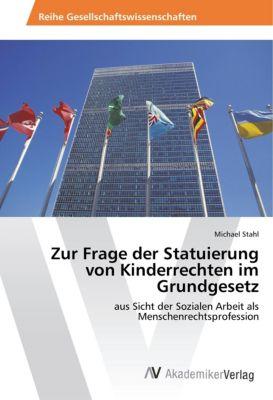 Zur Frage der Statuierung von Kinderrechten im Grundgesetz - Michael Stahl pdf epub