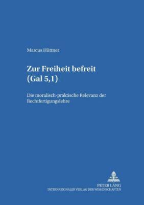 Zur Freiheit befreit (Gal 5,I), Marcus Hüttner