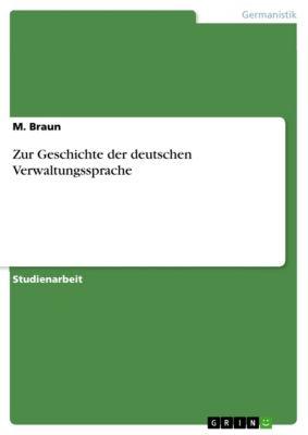 Zur Geschichte der deutschen Verwaltungssprache, M. Braun
