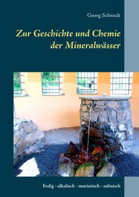 Zur Geschichte und Chemie der Mineralwässer, Georg Schwedt