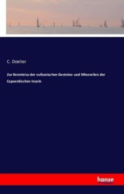 Zur Kenntnis der vulkanischen Gesteine und Mineralien der Capverdischen Inseln, C. Doelter