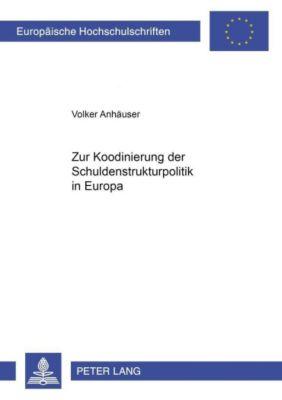 Zur Koordinierung der Schuldenstrukturpolitik in Europa, Volker Anhäuser
