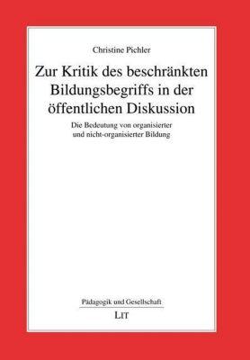 Zur Kritik des beschränkten Bildungsbegriffs in der öffentlichen Diskussion - Christine Pichler pdf epub
