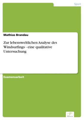 Zur lebensweltlichen Analyse des Windsurfings - eine qualitative Untersuchung, Mathias Brandau