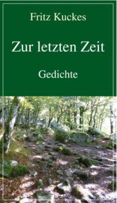 Zur letzten Zeit, Fritz Kuckes