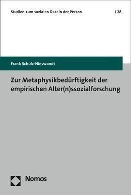 Zur Metaphysikbedürftigkeit der empirischen Alter(n)ssozialforschung, Frank Schulz-Nieswandt