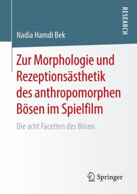 Zur Morphologie und Rezeptionsästhetik des anthropomorphen Bösen im Spielfilm - Nadia Hamdi Bek |