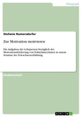 Zur Motivation motivieren, Stefanie Rumersdorfer