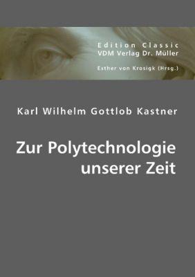 Zur Polytechnologie unserer Zeit, Karl W. Kastner