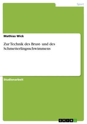Zur Technik des Brust- und des Schmetterlingsschwimmens, Mathias Wick