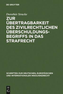 Zur Übertragbarkeit des zivilrechtlichen Überschuldungsbegriffs in das Strafrecht, Dorothée Stracke