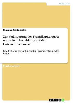 Zur Veränderung der  Fremdkapitalquote und  seiner Auswirkung auf den  Unternehmenswert, Monika Sadowska