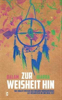 Zur Weisheit hin, Balam Ibarra