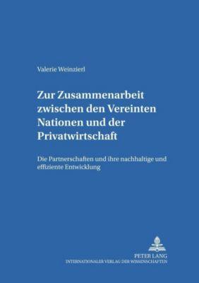 Zur Zusammenarbeit zwischen den Vereinten Nationen und der Privatwirtschaft, Valerie Weinzierl