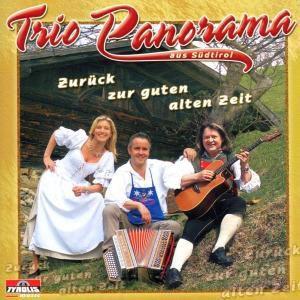 Zurück zur guten alten Zeit, Trio Panorama Aus Südtirol