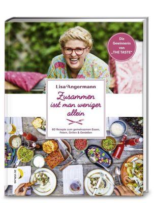 Zusammen isst man weniger allein - Lisa Angermann |