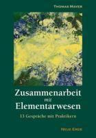 Zusammenarbeit mit Elementarwesen, Thomas Mayer