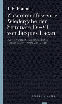 Zusammenfassende Wiedergabe der Seminare IV-VI von Jacques Lacan - J.-B. Pontalis |