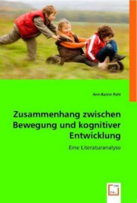Zusammenhang zwischen Bewegung und kognitiver Entwicklung, Ann-Katrin Pahl