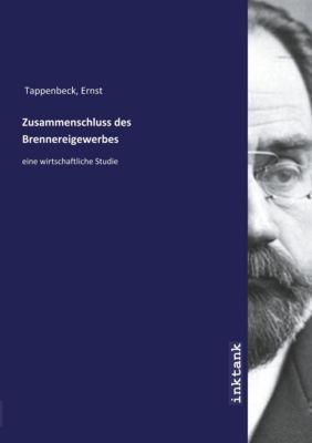 Zusammenschluss des Brennereigewerbes - Ernst Tappenbeck pdf epub